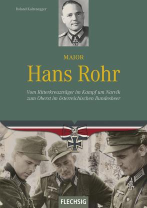 Major Hans Rohr von Kaltenegger,  Roland