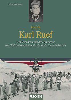 Major Karl Ruef von Kaltenegger,  Roland