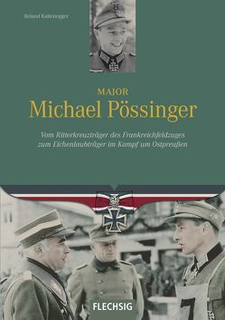 Major Michael Pössinger von Kaltenegger,  Roland