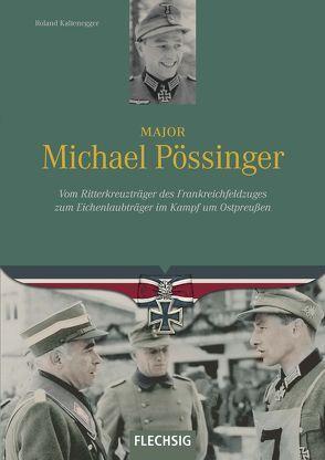 Major Michael Pössinger von Kaltenegger,  Roland