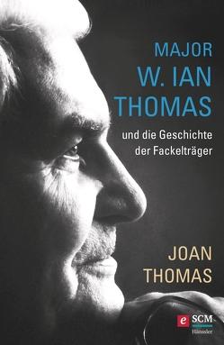 Major W. Ian Thomas und die Geschichte der Fackelträger von Thomas,  Joan
