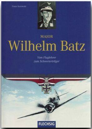 Major Wilhelm Batz von Kurowski,  Franz
