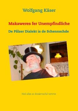 Makaweres fer Unempfindliche von Käser,  Wolfgang