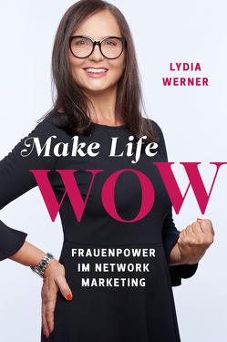 Make Life wow von Werner,  Lydia
