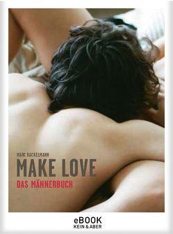 Make Love. Das Männerbuch von Rackelmann,  Marc