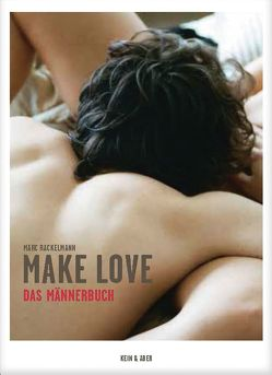 MAKE LOVE: Das Männerbuch von Rackelmann,  Marc