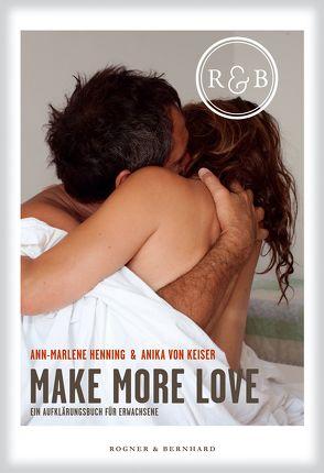 Make more Love von Henning,  Ann-Marlene, Keiser,  Anika von