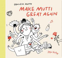 Make Mutti Great Again von Holtmann,  Teresa