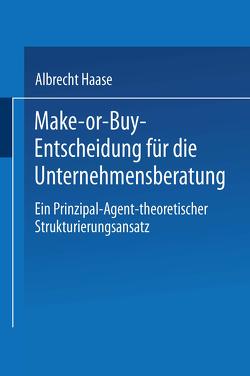 Make-or-Buy-Entscheidung für die Unternehmensberatung von Haase,  Albrecht