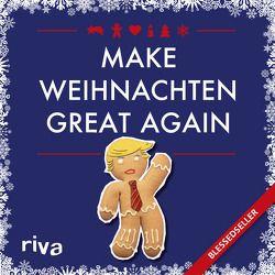 Make Weihnachten great again von Ronge,  Hartmut