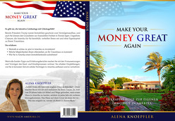 Make Your Money Great Again von Knöpfler,  Alena