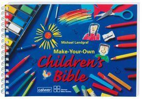 Make-Your-Own Children's Bible von Landgraf,  Michael
