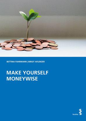 MAKE YOURSELF MONEYWISE von Aflenzer,  Birgit, Fuhrmann,  Bettina