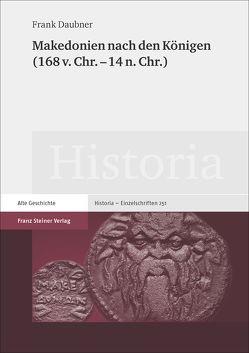 Makedonien nach den Königen (168 v. Chr. – 14 n. Chr.) von Daubner,  Frank