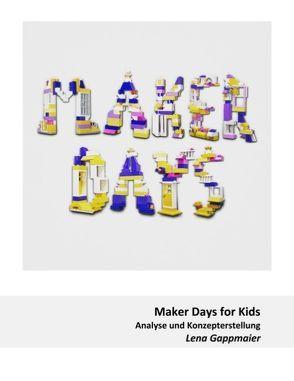 Maker Days for Kids von Ebner,  Martin, Gappmaier,  Lena, Schön,  Sandra