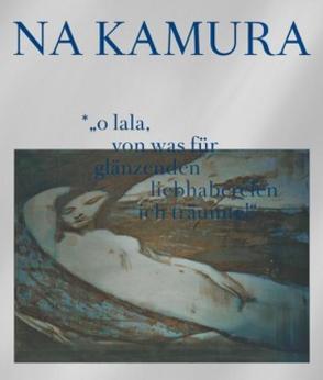 Maki Na Kamura: o lala, von was für glänzenden liebhabereien ich träumte! von Brock,  Bazon, Kehayoff,  Gina, Wagenfeld-Pleister,  Gertrude