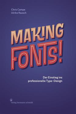 Making Fonts! von Campe,  Chris, Rausch,  Ulrike