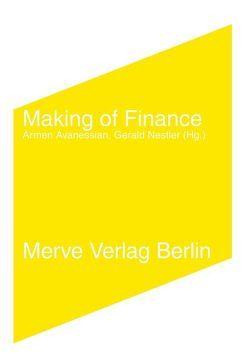 Making of Finance von Avanessian,  Armen, Ayache,  Elie, Bodek,  Haim, Csuss,  Jacqueline, Henrotte,  Philippe, Narang,  Rishi K., Nestler,  Gerald, Thorp,  Edward O.