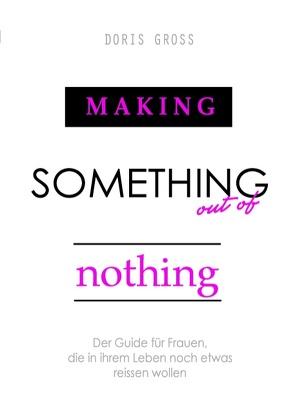 Making Something out of Nothing von Gross,  Doris, Media,  Fempress