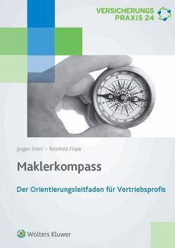 Maklerkompass von Evers,  Jürgen, Friele,  Reinhold, Lemke,  Sarah