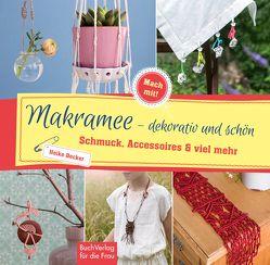 Makramee – dekorativ und schön von Becker,  Heike
