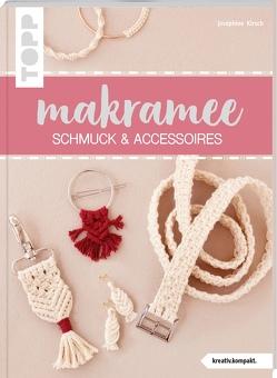 Makramee Schmuck & Accessoires (kreativ.kompakt) von Kirsch,  Josephine