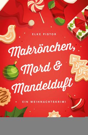 Makrönchen, Mord & Mandelduft von Pistor,  Elke