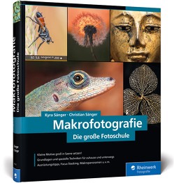 Makrofotografie. Die große Fotoschule von Sänger,  Christian, Sänger,  Kyra
