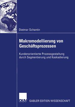 Makromodellierung von Geschäftsprozessen von Schantin,  Dietmar