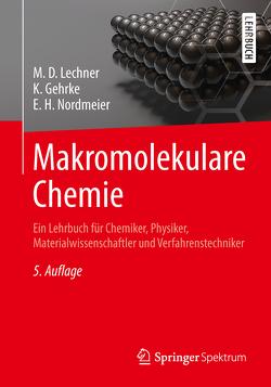 Makromolekulare Chemie von Gehrke,  Klaus, Lechner,  M.D., Nordmeier,  Eckhard H.