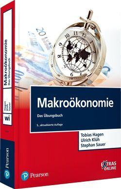 Makroökonomie Übungsbuch von Hagen,  Tobias, Klüh,  Ulrich, Sauer,  Stephan