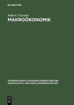 Makroökonomik von Eckwert,  Bernhard, Gordon,  Robert J, Schittko,  Ulrich K.