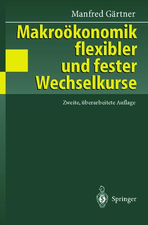Makroökonomik flexibler und fester Wechselkurse von Gärtner,  Manfred