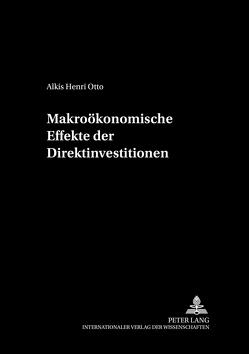 Makroökonomische Effekte der Direktinvestitionen von Otto,  Alkis Henri