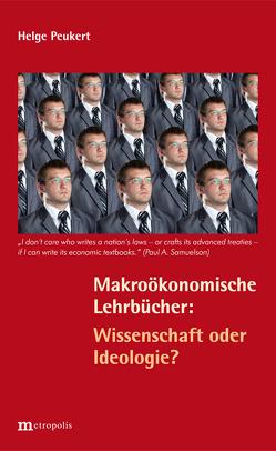 Makroökonomische Lehrbücher: Wissenschaft oder Ideologie? von Peukert,  Helge