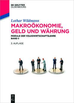 Makroökonomie, Geld und Währung von Wildmann,  Lothar