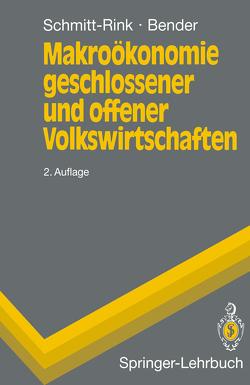 Makroökonomie geschlossener und offener Volkswirtschaften von Bender,  Dieter, Schmitt-Rink,  Gerhard