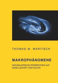 Makrophänomene von Maritsch,  Thomas M.