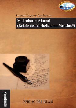 Maktubat-e-Ahmad von Irfani,  Sheikh Yaqoob Ali