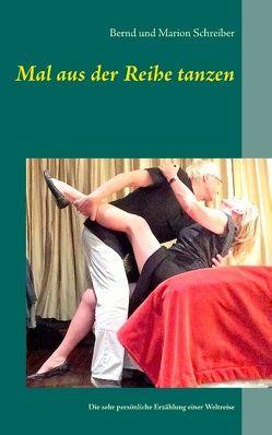Mal aus der Reihe tanzen von Schreiber,  Bernd, Schreiber,  Marion