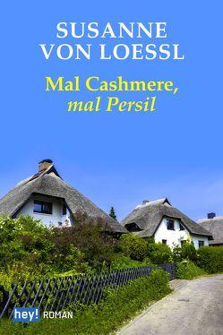 Mal Cashmere, mal Persil von von Loessl,  Susanne