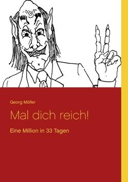 Mal dich reich! von Möller,  Georg
