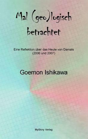 Mal (geo)logisch betrachtet von Ishikawa,  Goemon