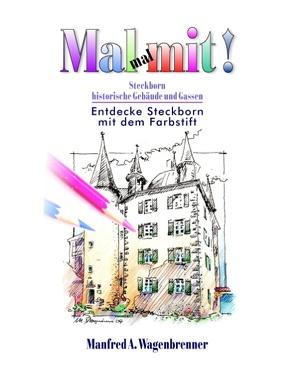 Mal mal mit! Steckborn von Wagenbrenner,  Manfred A.