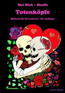 Mal Mich – Skulls – Malbuch für Erwachsene von Molina,  Danita