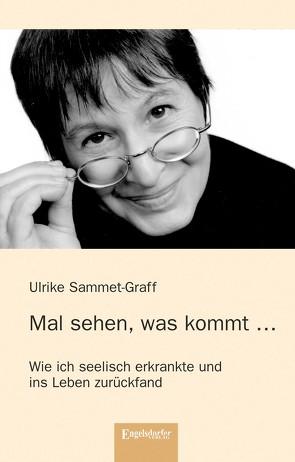 Mal sehen, was kommt … von Sammet-Graff,  Ulrike