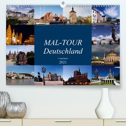 MAL-TOUR Deutschland (Premium, hochwertiger DIN A2 Wandkalender 2021, Kunstdruck in Hochglanz) von boeTtchEr,  U