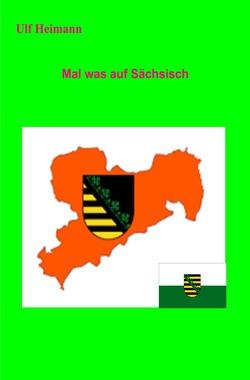 Mal was auf Sächsisch von Heimann,  Ulf