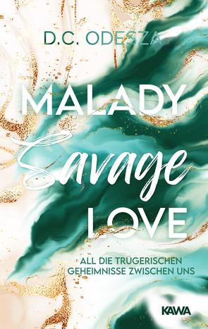 Malady Savage Love von Odesza,  D. C.