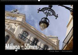 Málaga – 50mm (Wandkalender 2018 DIN A2 quer) von Maga,  Jorge